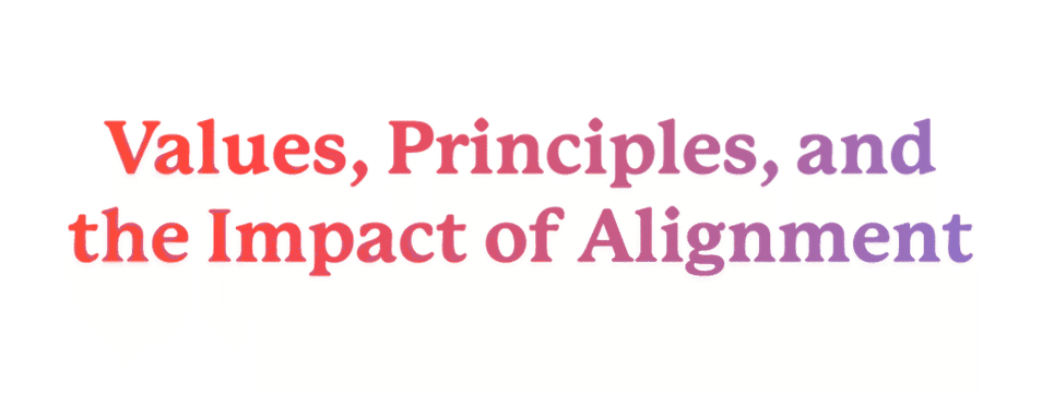 Values, Principles, and the Impact of Alignment
